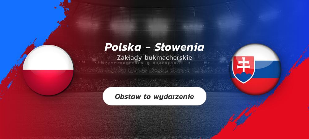 Polska - Słowenia Zakłady bukmacherskie