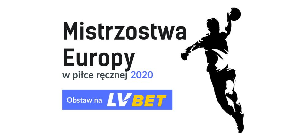 Mistrzostwa Europy 2020 w piłce ręcznej typy bukmacherskie