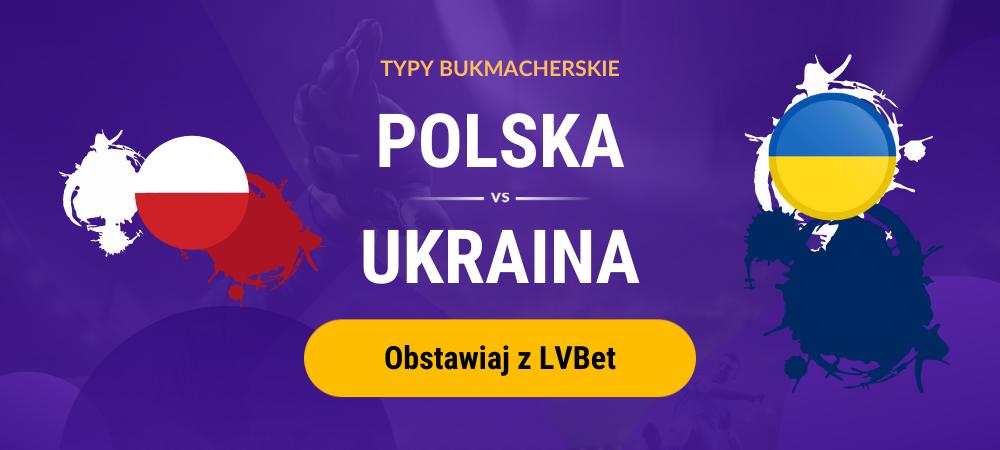polska - ukraina typy bukmacherskie